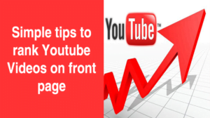 Simple tips to rank Youtube videos on front page