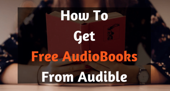 how to get free audiobooks from audible