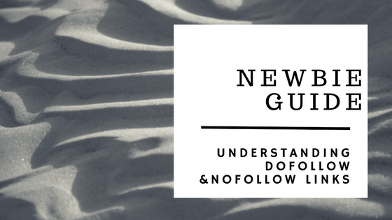Newbie Guide: Understanding DoFollow NoFollow Backlinks
