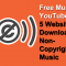 Free Music For YouTube - 5 Websites To Download Non-Copyrighted Music