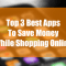 Top 3 Best Apps To Save Money While Shopping Online