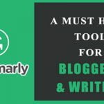 Grammarly Review 2017 – A Must Have Tool For All Bloggers & Writers