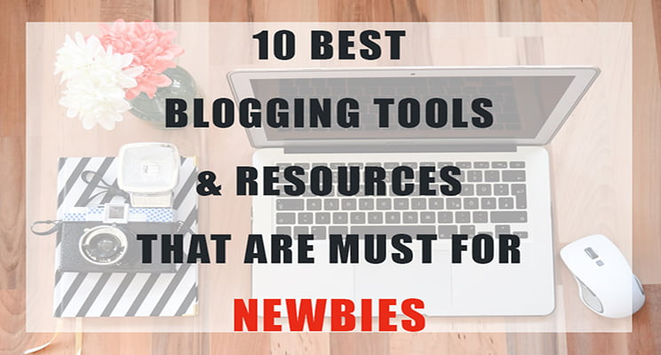 Best blogging tools and resources for newbies