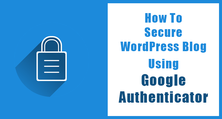 Secure Wordpress blog using Google Authenticator