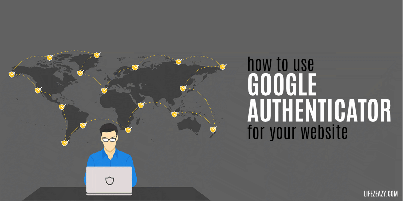 How To Use Google Authenticator For Your Website Cover
