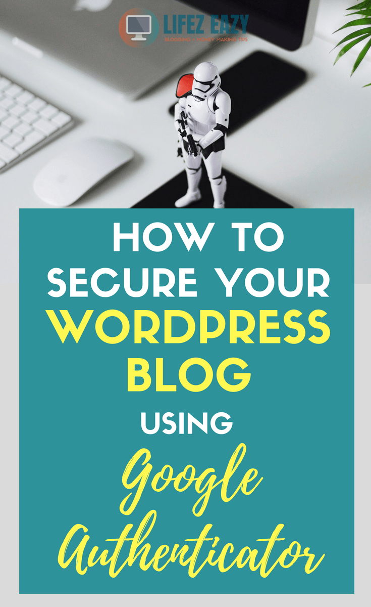 Learn how to tighten your WordPress blog security using Google Authenticator. It adds an extra level of security which prevents hacking. #googleauthenticator #Wordpresssecuritytips