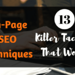 On-Page SEO Techniques 2018: 13 Killer Tactics That Works (With Checklist)