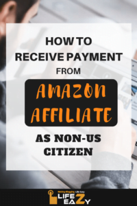 how to receive payment from amazon affiliate as non-us citizen