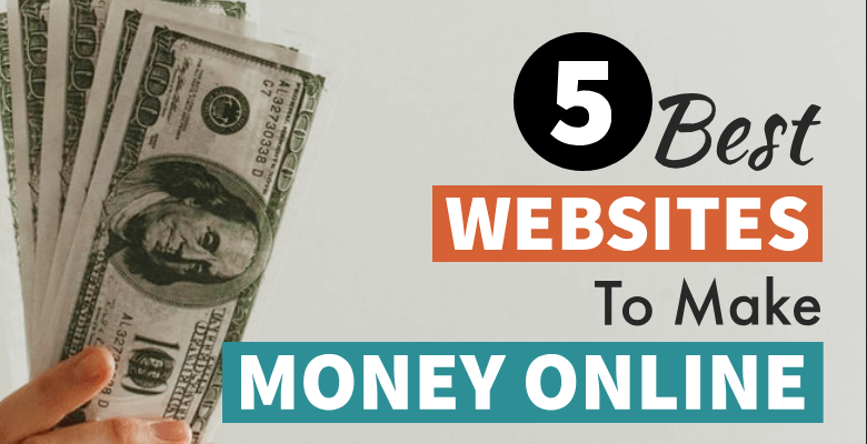 5 Best Websites To Make Money Online For Free ($300/Mo