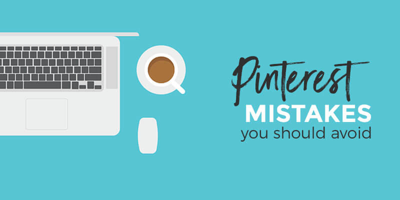 Pinterest Mistakes to avoid