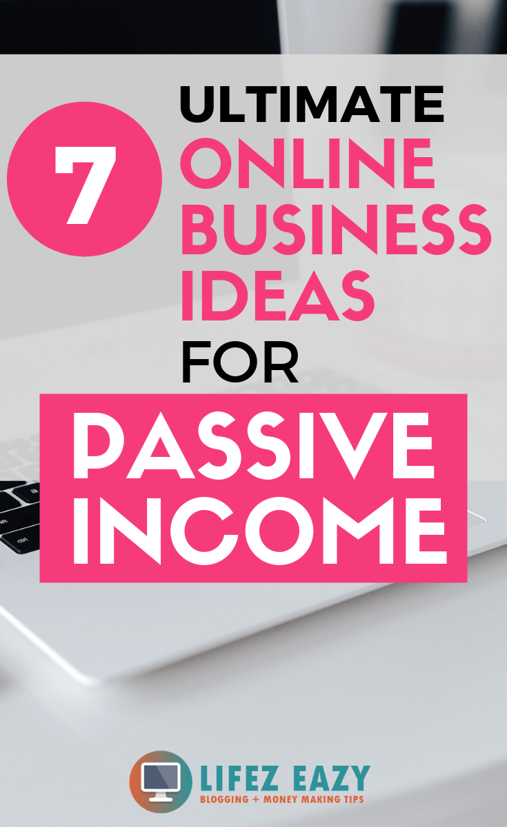 Online business ideas for passive income - Check out 7 online business ideas that you can start to make passive income from your home. This is a great way to make some extra money on a monthly basis without any investment. #onlinebusinessideas #onlinebusinessideaspassiveincome