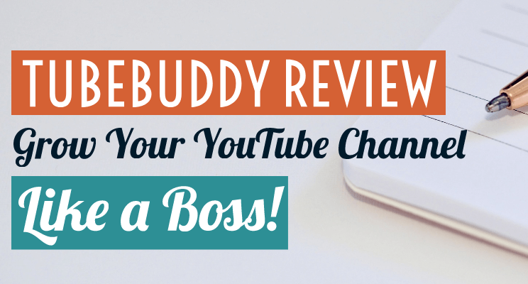 Tubebuddy Review 2019 Grow Youtube Channel Like A Boss Lifez Eazy