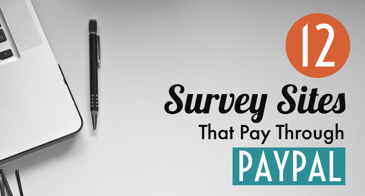 12 Kick-Ass Survey Sites That Pay Through PayPal