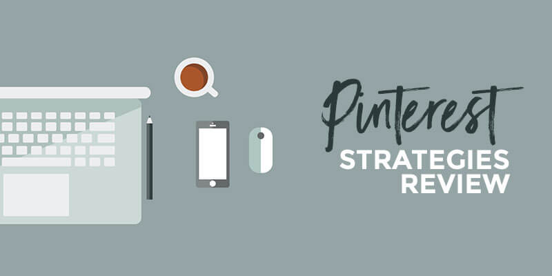 Pinterest Strategies Review