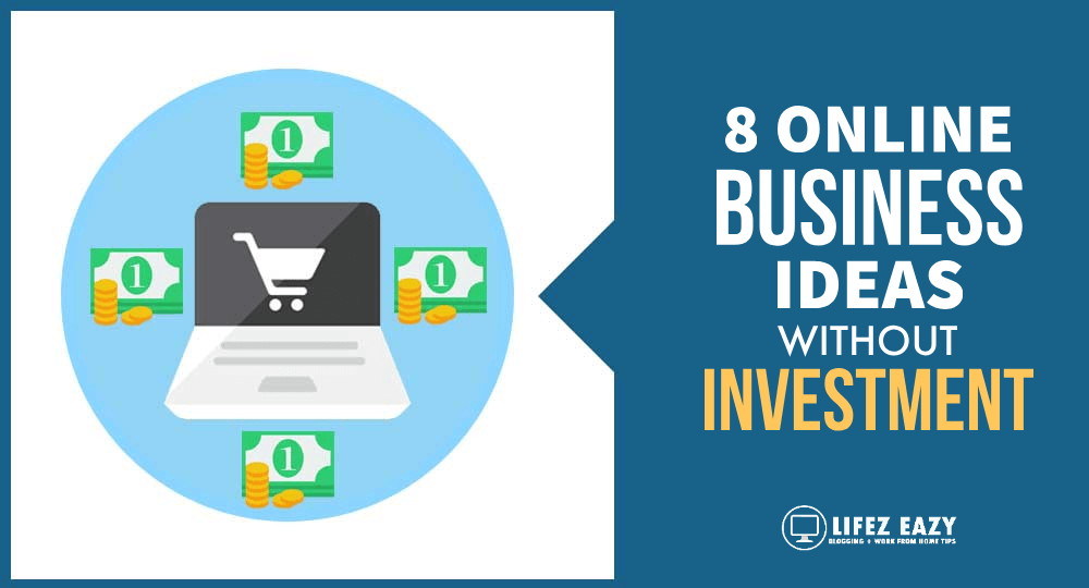 8 Best Online Business Ideas Without Investment