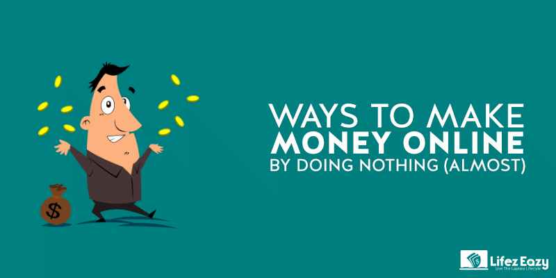 Make money for doing nothing