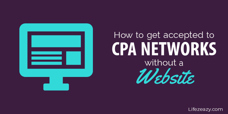 How to Get Accepted to CPA Networks Without a Website