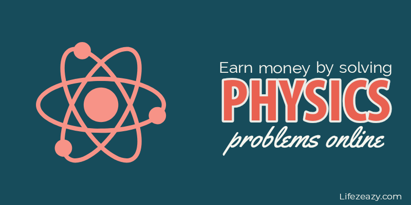 Earn money solving Physics problems online