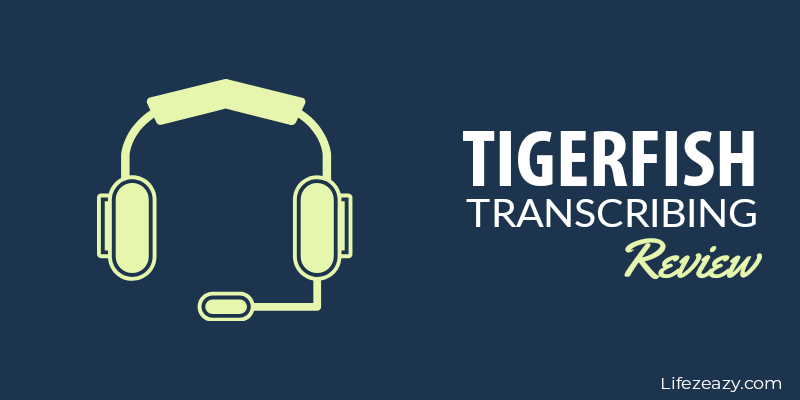 Tigerfish Transcribing Review