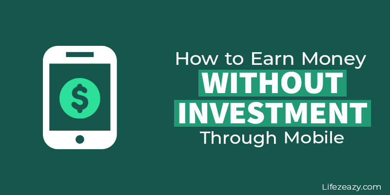 Cover picture for the post How to Earn Money Without Investment Through Mobile