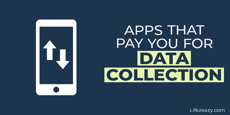 Apps That Pay You For Data Collection